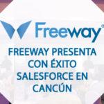 freeway_presenta_salesforce_con_exito_en_cancun_WPB