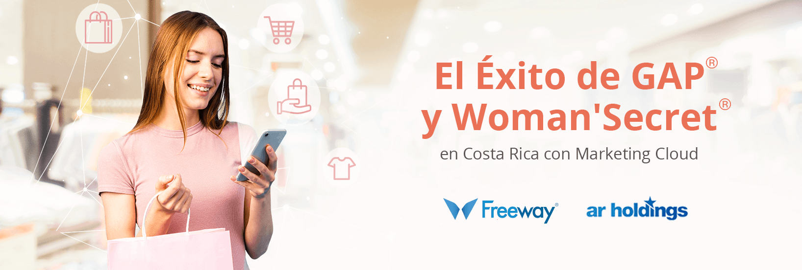 El Éxito de Gap y Woman's secret en Costa Rica con Marketing Cloud