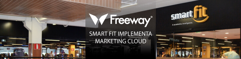 Smart Fit implementa Marketing Cloud con Freeway