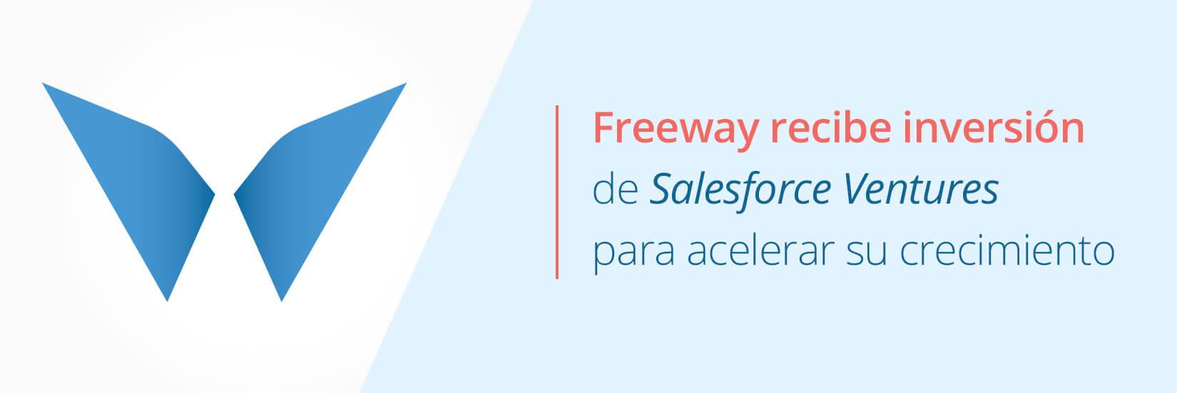 Freeway recibe inversión de Salesforce para acelerar su crecimiento