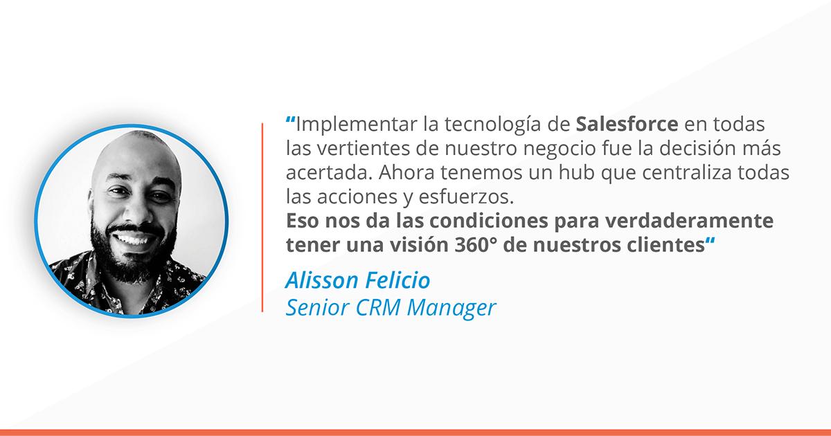 Quote de Alisson Felicio, Senior CRM Manager
